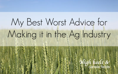 My Best Worst Advice for Making it in the Ag Industry