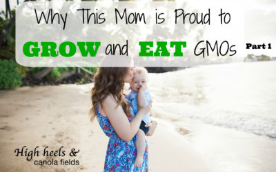 Why This Mom is Proud to Grow and Eat GMOs – Part 1